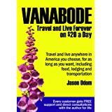 Vanabode happily camp, travel and live forever on $20 a day ~ Jason Odom