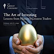 The Art of Investing: Lessons from History's Greatest Traders |  The Great Courses