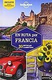 Lonely Planet En Ruta Por Francia (Guías En ruta Lonely Planet)