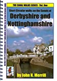 Canal Walks: Derbyshire & Nottinghamshire v. 1 (Canal Walk Guides)
