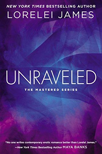 Lorelei James - Unraveled: The Mastered Series