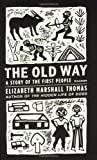 The Old Way: A Story of the First People (031242728X) by Thomas, Elizabeth Marshall