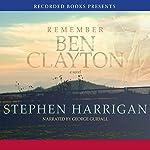 Remember Ben Clayton | Stephen Harrigan