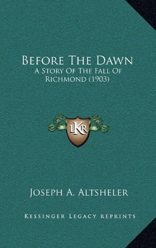 Before the Dawn: A Story of the Fall of Richmond (1903)
