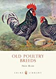 img - for Old Poultry Breeds (Shire Library) book / textbook / text book