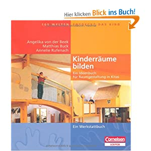 hundert welten entdeckt das kind kinderr ume bilden ein ideenbuch f r raumgestaltung in kitas. Black Bedroom Furniture Sets. Home Design Ideas