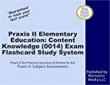 Praxis II Elementary Education: Content Knowledge (0014) Exam Flashcard Study System: Praxis II Test Practice Questions & Review for the Praxis II: Subject Assessments