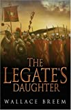 The Legates Daughter: A Novel