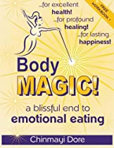 Body MAGIC!: a Blissful End to Emotional Eating