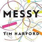 Messy Hörbuch von Tim Harford Gesprochen von: Roger Davis