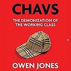 Chavs: The Demonization of the Working Class Hörbuch von Owen Jones Gesprochen von: Leighton Pugh