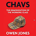 Chavs: The Demonization of the Working Class | Owen Jones