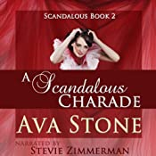 A Scandalous Charade: Scandalous Series, Book 2 - Volume 2 | [Ava Stone]