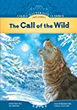 The Call of the Wild (Calico Illustrated Classics) (Calico Illustrated Classics Set 2)