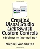 Creating Visual Studio Lightswitch Custom Controls (Beginner to Intermediate)