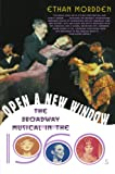 Ethan Mordden Open a New Window: The Broadway Musical in the 1960s (Golden Age of the Broadway Musical)