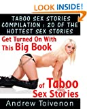 Taboo Sex Stories Compilation : 20 Of The Hottest Sex Stories Get Turned On With This Big Book Of Taboo Sex Stories (XXX Erotic Stories)