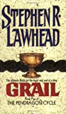 Grail (Book Five of The Pendragon Cycle) (0380781042) by Lawhead, Stephen R.