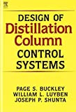 img - for Design of Distillation Column Control Systems by P. Buckley (1985-12-01) book / textbook / text book