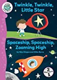 img - for Twinkle, Twinkle, Little Star and Spaceship, Spaceship, Zooming High (Tadpoles: Nursery Rhymes) book / textbook / text book