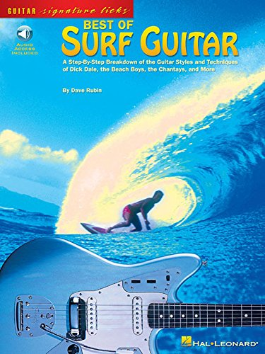 Best of Surf Guitar: A Step-By-Step Breakdown of the Guitar Styles and Techniques of Dick Dale, the Beach Boys, and More