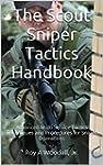 The Scout Sniper Tactics Handbook: Ad...
