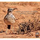 Un D�sert Plein de Vie, Carnets de Voyages Naturalistes au Maroc Saharienpar Michel Tarrier