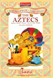 The Aztecs (Crafts from the Past (Heinemann Library) Chick-fil-A)