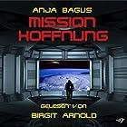 Mission Hoffnung Hörbuch von Anja Bagus Gesprochen von: Birgit Arnold
