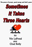img - for Sometimes It Takes Three Hearts by Lopresti, Vin, Chad, Boily, Boily, Chad (September 1, 1999) Paperback 0 book / textbook / text book