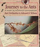 Journey to the Ants: A Story of Scientific Exploration (0674485262) by Bert Hölldobler