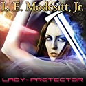 Lady-Protector: Corean Chronicles, Book 8 Audiobook by L. E. Modesitt, Jr. Narrated by Kyle McCarley