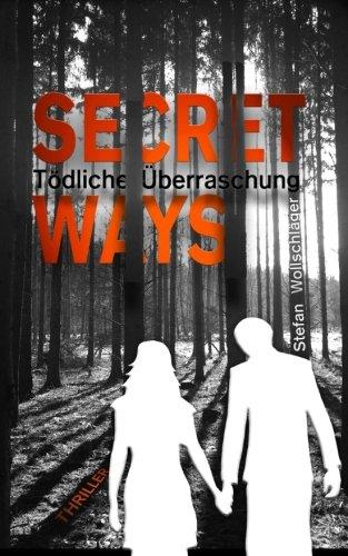 Secret Ways: Tödliche Überraschung: Volume 1 (The Couple)