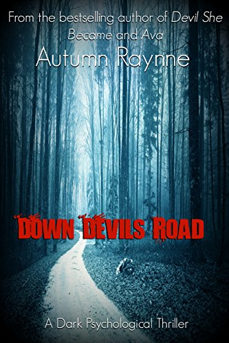 down-devils-road-a-dark-psychological-thriller-devils-angels-book-1