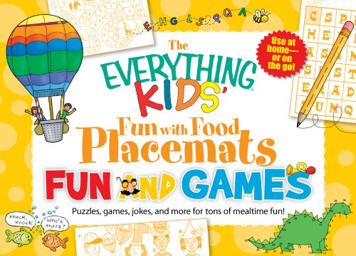 The Everything Kids' Fun with Food Placemats - Fun & Games: Puzzles, games, jokes and more for tons of mealtime fun!