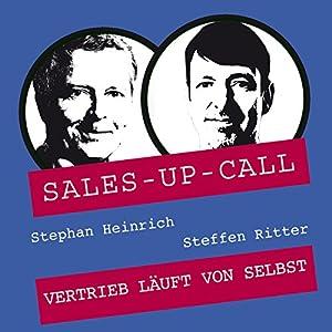 Vertrieb läuft von selbst (Sales-up-Call) Hörbuch