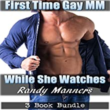 While She Watches, 3 Book Bundle: First Time Gay MM Wife Voyeur Audiobook by Randy Manners Narrated by Marcus M. Wilde