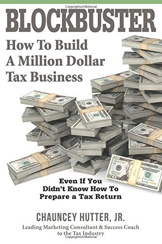 blockbuster-how-to-build-a-million-dollar-tax-business-by-chauncey-hutter-jr-2016-03-04
