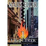 Traitor (The Turner Chronicles Book 1) ~ Mark Eller