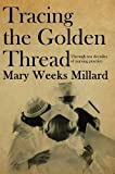 Tracing the Golden Thread (True Stories)
