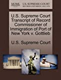 U.S. Supreme Court Transcript of Record Commissioner of Immigration of Port of New York v. Gottlieb