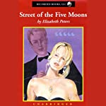 Street of the Five Moons: The Second Vicky Bliss Mystery (       UNABRIDGED) by Elizabeth Peters Narrated by Barbara Rosenblat