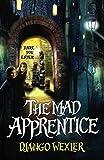 The Mad Apprentice: Book 2
