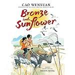 Bronze and Sunflower | Cao Wenxuan,Helen Wang - translator,Meilo So - illustrator