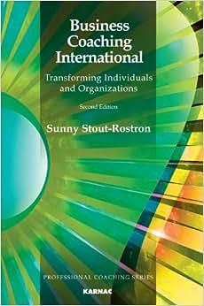 Business Coaching International: Transforming Individuals And Organizations (Professional Coaching Series)