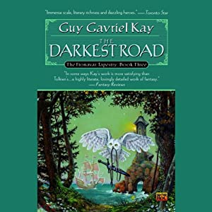The Darkest Road: The Fionavar Tapestry, Book 3 | [Guy Gavriel Kay]