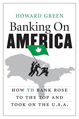 banking-on-america-how-td-bank-rose-to-the-top-and-took-on-the-usa