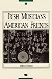 Irish Musicians/American Friends