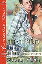 The Ties That Bind [Cade Creek 9] (Siren Publishing: The Stormy Glenn Manlove Collection)