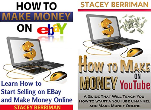 MAKE MONEY ONLINE (COLLECTION): Online Business (Guide) MAKE MONEY with EBay & YouTube (Online Business, Ebay, YouTube)